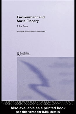 Book Environment and Social Theory by Barry, John