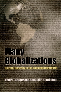 Book Many Globalizations: Cultural Diversity in the Contemporary World by Peter L. Berger