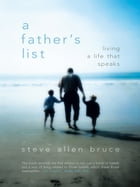 A Father's List: Living a Life that Speaks