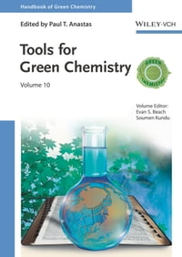 Handbook of Green Chemistry, Tools for Green Chemistry