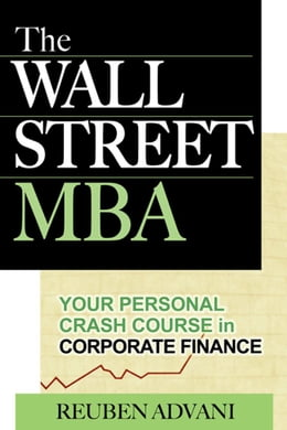 Book The Wall Street MBA: Your Personal Crash Course in Corporate Finance by Advani, Reuben