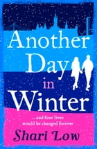 Another Day in Winter: NEW from the No1 Bestselling Author. A perfect winter treat! by Shari Low