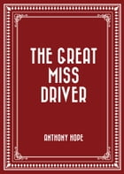 The Great Miss Driver by Anthony Hope