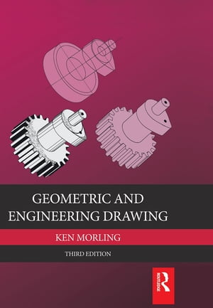 Geometric and Engineering Drawing 3E