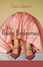 The Prairie Bridesmaid by Daria Salamon