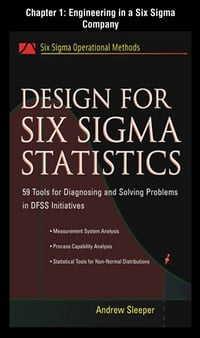 Design for Six Sigma Statistics, Chapter 1 - Engineering in a Six Sigma Company