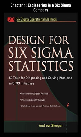 Book Design for Six Sigma Statistics, Chapter 1 - Engineering in a Six Sigma Company by Andrew Sleeper