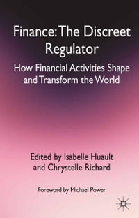 Finance: The Discreet Regulator: How Financial Activities Shape and Transform the World
