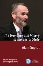The Grandeur and Misery of the Social State: Inaugural lecture delivered on Thursday 29 November…