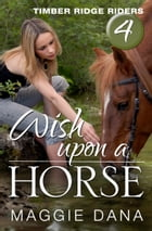 Wish Upon a Horse by Maggie Dana