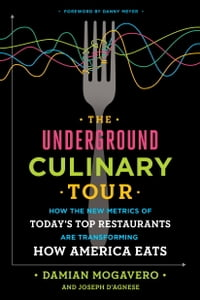 The Underground Culinary Tour: How the New Metrics of Today's Top Restaurants Are Transforming How…
