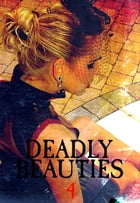 Deadly Beauties Volume 4 by Abigail Ramsden