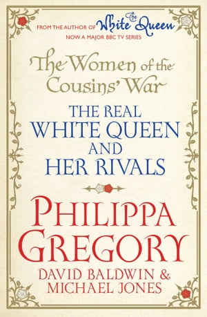 The Women of the Cousins' War The Real White Queen And Her Rivals