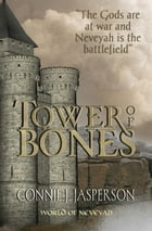 Tower of Bones: Tower of Bones, #1 by Connie J. Jasperson