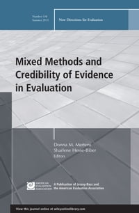 Mixed Methods and Credibility of Evidence in Evaluation: New Directions for Evaluation, Number 138