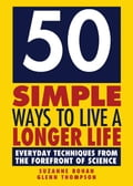 50 Simple Ways to Live a Longer Life 416bc366-3aa6-4d38-b47d-bdf3c51f926d