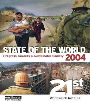 State of the World 2004 Progress Towards a Sustainable Society