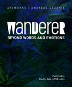WANDERER: Beyond Words and Emotions by Andreas Lazanis