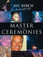 Master of the Ceremonies: An eventful life by Ric Birch