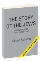 The Story of the Jews: Belonging: 1492 - 1900 Vol. 2 by Simon Schama