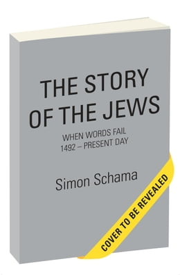 Book The Story of the Jews: Belonging: 1492 - 1900 Vol. 2 by Simon Schama
