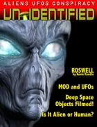 UFOs - ALIENS - ANOMOLIES - UnIDENTIFIED - by various