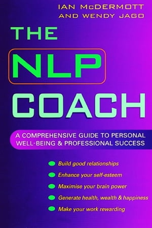 The NLP Coach A Comprehensive Guide to Personal Well-Being and Professional Success