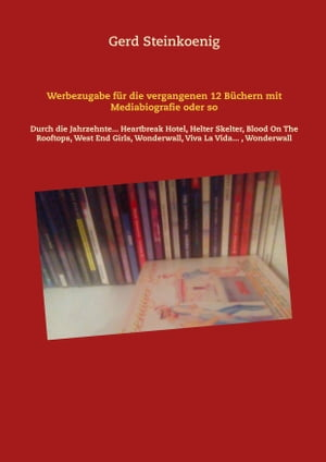 Werbezugabe für die vergangenen 12 Büchern mit Mediabiografie oder so: Durch die Jahrzehnte... Heartbreak Hotel, Helter Skelter, Blood On The Rooftops, West End Girls, Wonderwall, Viva La Vida..., Wonderwall by Gerd Steinkoenig