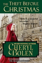 The Theft Before Christmas (A Regent Mystery) by Cheryl Bolen