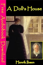 A Doll's House: [ Free Audiobooks Download ] by Henrik Ibsen