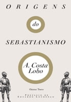 Origens do Sebastianismo by A.COSTA LOBO