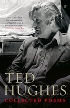 Collected Poems of Ted Hughes by Ted Hughes
