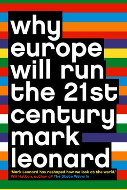 Book Why Europe Will Run the 21st Century by Mark Leonard