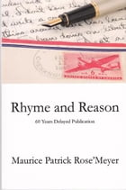 Rhyme and Reason: 60 years delayed publication by Maurice Patrick Rose'Meyer