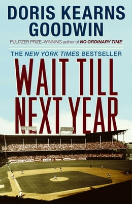 Book Wait Till Next Year: A Memoir by Doris Kearns Goodwin