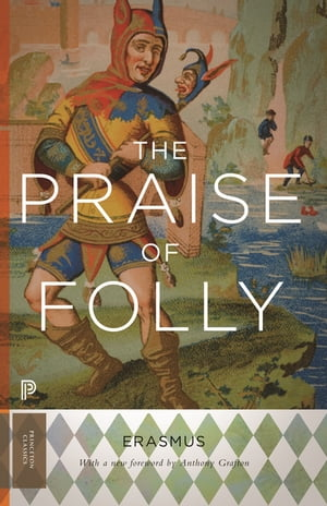 The Praise of Folly: Updated Edition by Desiderius Erasmus