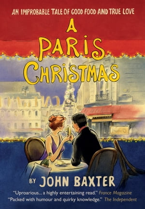 A Paris Christmas An improbable tale of good food and true love
