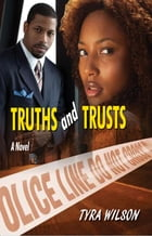 Truths and Trusts by Tyra Wilson