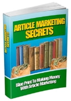 Article Marketing Secrets by Anonymous