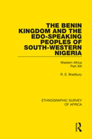 The Benin Kingdom and the Edo-Speaking Peoples of South-Western Nigeria Western Africa Part XIII