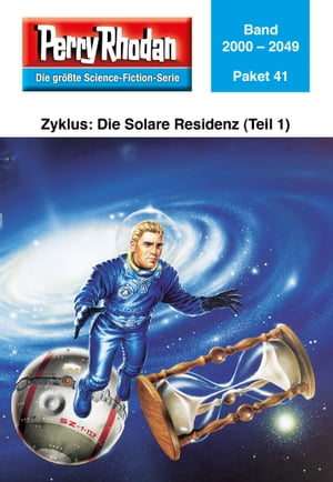 Perry Rhodan-Paket 41: Die Solare Residenz (Teil 1): Perry Rhodan-Heftromane 2000 bis 2049 by Perry Rhodan Redaktion