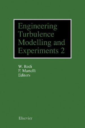 Engineering Turbulence Modelling and Experiments - 2: Proceedings of the Second International Symposium on Engineering Turbulence Modelling and Measur