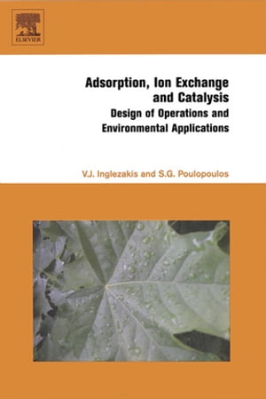 Adsorption,  Ion Exchange and Catalysis Design of Operations and Environmental Applications