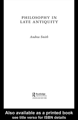 Book Philosophy in Late Antiquity by Smith, Andrew