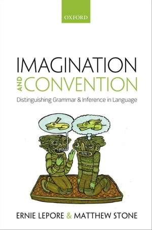 Imagination and Convention Distinguishing Grammar and Inference in Language