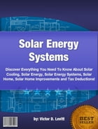 Solar Energy Systems by Victor D. Levitt