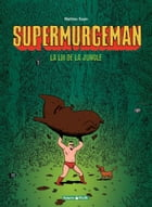 Supermurgeman - Tome 1 - Loi de la jungle (La) by Mathieu Sapin