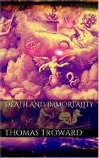 Death and Immortality by Thomas Troward