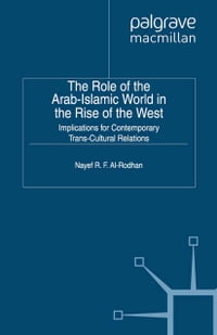 The Role of the Arab-Islamic World in the Rise of the West: Implications for Contemporary Trans…