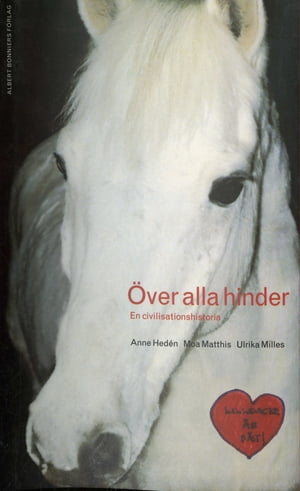 Över alla hinder : En civilisationshistoria by Anne Hedén